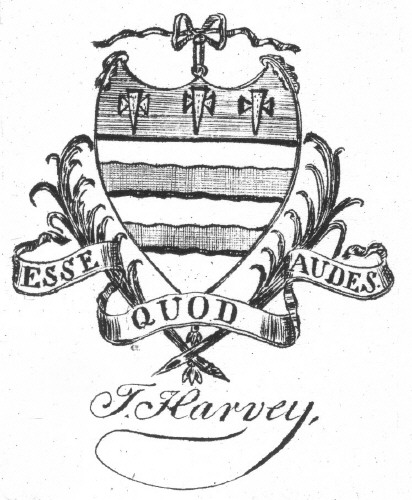 Bookplate of J Harvey Esse quod audes