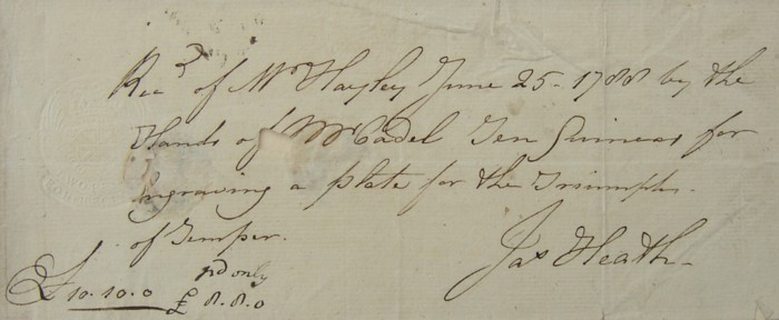 Received of Mr Hayley June 25 1788 by the hands of Mr Cadel Ten Guineas for engraving a plate for the Triumphs of Temper. £10.10.0 paid only £8.8.0.  James Heath. Receipt
