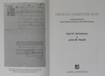 Title page of Mexican Maritime Mail A Postal History from Colonial Times to the 20th Century by Karl H Schimmer and John Heath, Published by James Bendon Ltd, 1997.